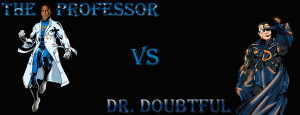 NEW The Professor vs Dr. Doubtful